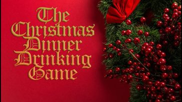 The Christmas Dinner Drinking Game - theChuggernauts.com