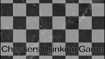 Checkers Drinking Game - theChuggernauts.com