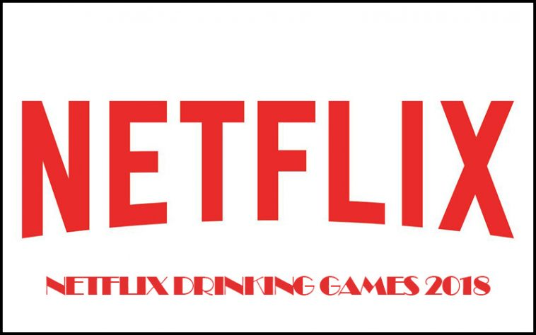 Netflix Drinking Games - theChuggernauts.com