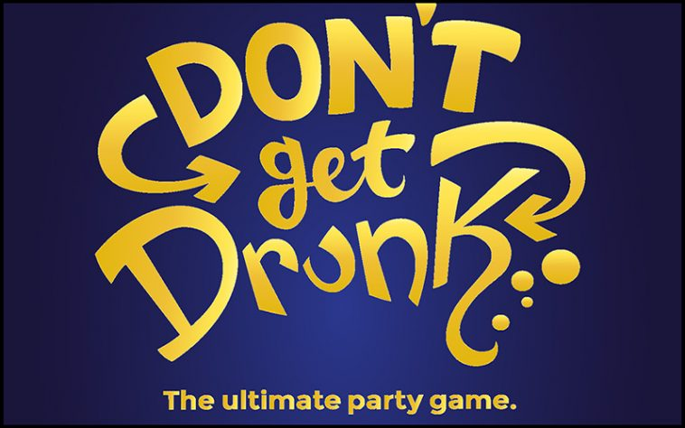 Don't Get Drunk - theChuggernauts.com