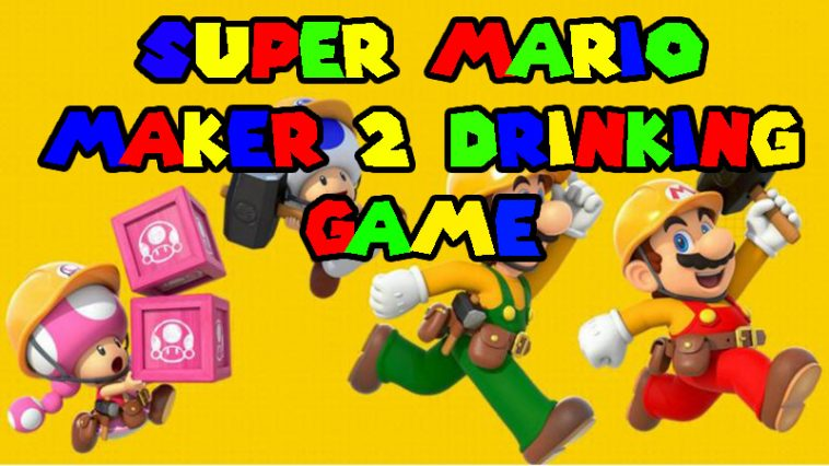 The Ultimate Super Mario Maker 2 Drinking Game! - The
