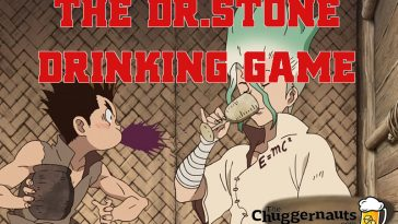 The Dr. Stone Drinking Game by The Chuggernauts