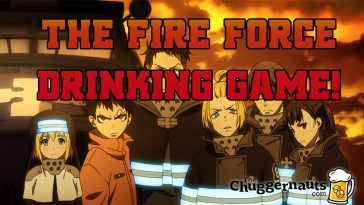 The Fire Force Drinking Game by TheChuggernauts.com