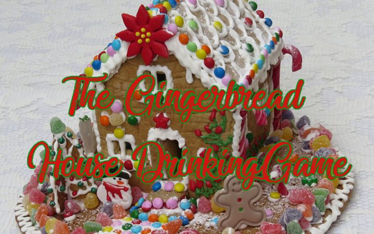 The Gingerbread House Drinking Game by www.thechuggernauts.com