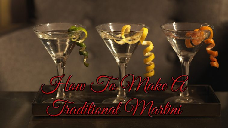 How To Make a Tradtional Martini by www.thechuggernauts.com
