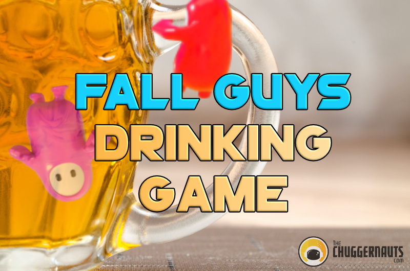 How To Play The Ridiculous Fall Guys Drinking Game The Chuggernauts