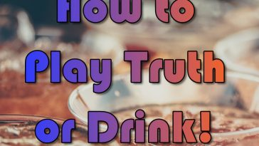 Truth or Drink Drinking Game rules by www.thechuggernauts.com